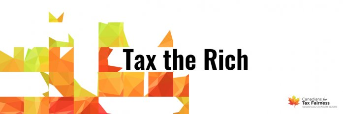 Tax the Rich banner - Canadians for Tax Fairness